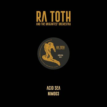 "Ra Toth and The Brigantes: Acid Sea [12""]"