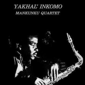 Mankunku Quartet: Yakhal' Inkomo [CD]
