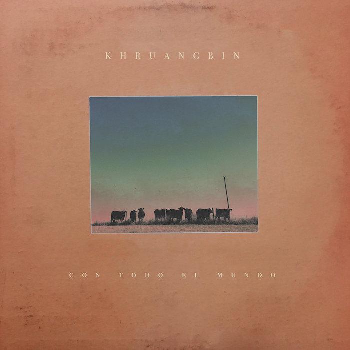 Khruangbin: Con Todo El Mundo [LP blanc]