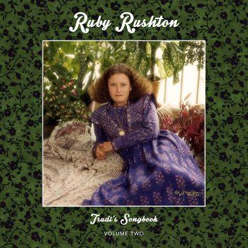 Rushton, Ruby: Trudi's Songbook: Volume Two [CD]