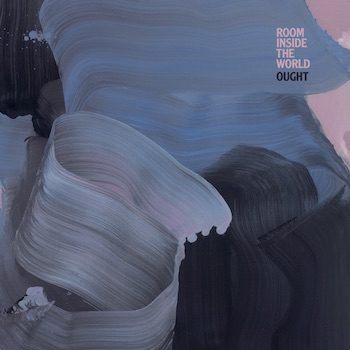 Ought: Room Inside The World [LP couleur]