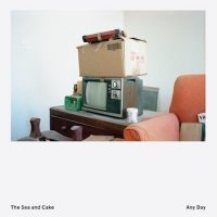 Sea And Cake, The: Any Day [CD]