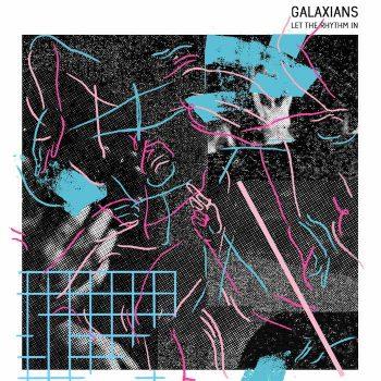 Galaxians: Let The Rhythm In [2xLP 180g]