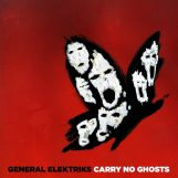 General Elektriks: Carry No Ghosts [CD]
