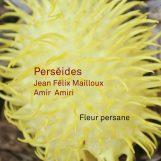 Perséides: Fleur persane [CD]