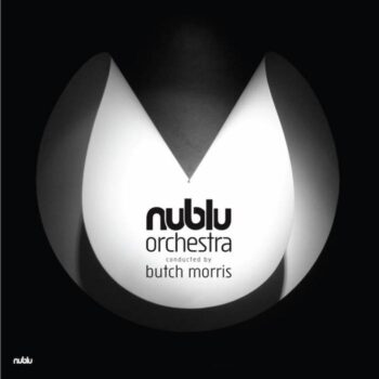 Nublu Orchestra Conducted By Butch Morris: Nublu Orchestra Conducted By Butch Morris [2xLP]
