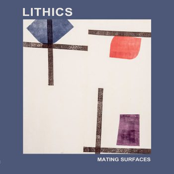 Lithics: Mating Surfaces [CD]