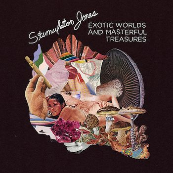 Stimulator Jones: Exotic Worlds And Masterful Treasures [CD]