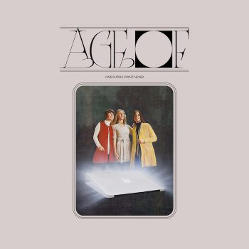 Oneohtrix Point Never: Age Of [CD]