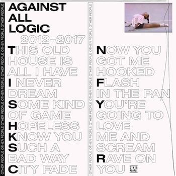 Against All Logic: 2012-2017 [2xLP]