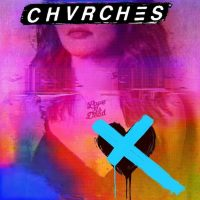 Chvrches: Love Is Dead [CD]