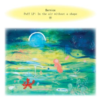 Bernice: Puff LP: In the air without a shape [CD]