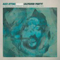 variés; Alex Attias: Alex Attias prés. LillyGood Party! [2xLP]