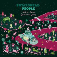 Potatohead People: Nick & Astro's Guide To The Galaxy [CD]