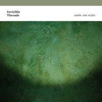 van Hoen, Mark: Invisible Threads [CD]