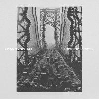 Vynehall, Leon: Nothing Is Still [LP]