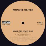 """Oliver, Mondée: Make Me Want You [12""""]"""