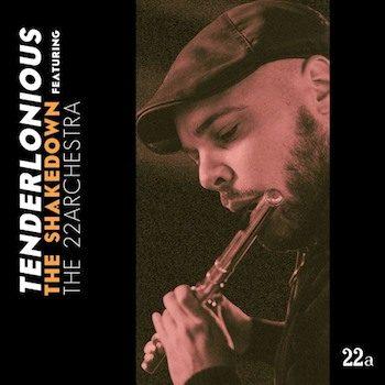 Tenderlonious & The 22archestra: The Shakedown [2xLP]