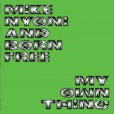 Nyoni, Mike & Born Free: My Own Thing [CD]