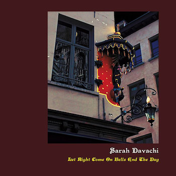 Davachi, Sarah: Let Night Come On Bells End The Day [CD]