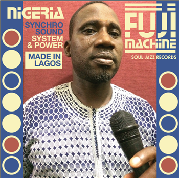 variés: Nigeria Fuji Machine: Syncho Sound System & Power [CD]