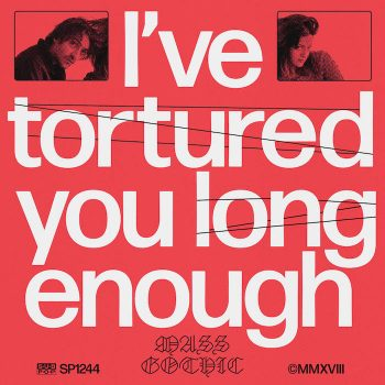 Mass Gothic: I've Tortured You Long Enough [LP]