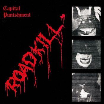 Capital Punishment: Roadkill [CD]