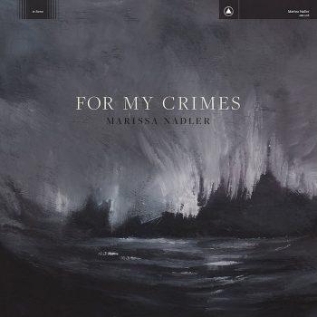 Nadler, Marissa: For My Crimes [LP couleur]