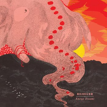 Rejoicer: Energy Dreams [LP]