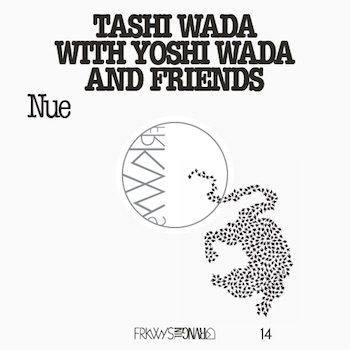 Tashi Wada with Yoshi Wada & Friends: FRKWYS Vol.14 - Nue [LP]
