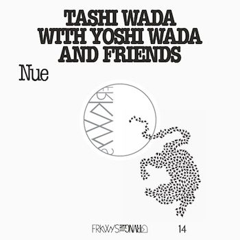 Tashi Wada with Yoshi Wada & Friends: FRKWYS Vol. 14 - Nue [CD]