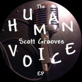 "Scott Grooves: The Human Voice EP [12""]"