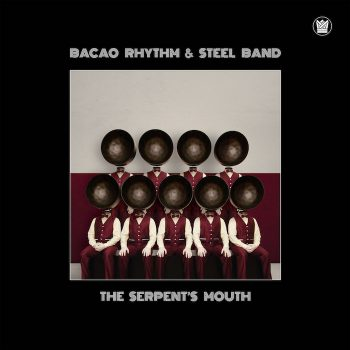 Bacao Rhythm & Steel Band: The Serpent's Mouth [LP]