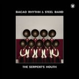 Bacao Rhythm & Steel Band: The Serpent's Mouth [CD]