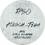 """Kölsch & Tiga: HAL / Still So High / First Blood [12""""]"""