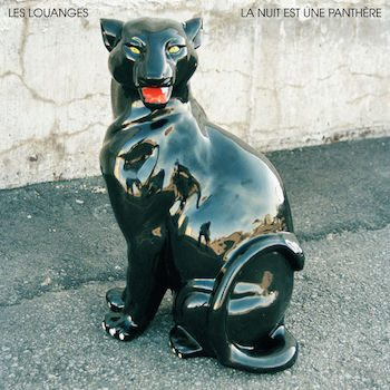 Louanges, Les: La nuit est une panthère [CD]