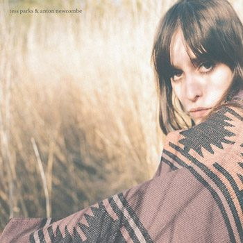 Parks & Anton Newcombe, Tess: Tess Parks & Anton Newcombe [CD]