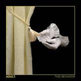 ADULT.: This Behavior [LP transparent]