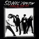Sonic Youth: I Wanna Be Your Dog: Rare Tracks 1989-1995 [LP]