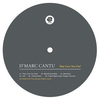 "Cantu, D'Marc: That Love You Feel [12""]"