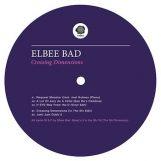 """Elbee Bad: Crossing Dimensions [12""""]"""