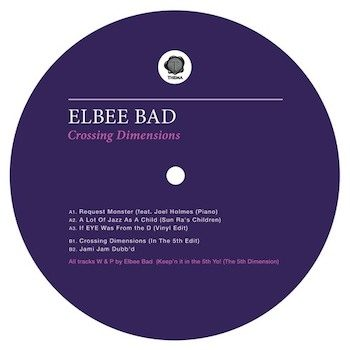 "Elbee Bad: Crossing Dimensions [12""]"