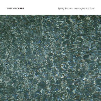 Winderen, Jana: Spring Bloom in the Marginal Ice Zone [CD]