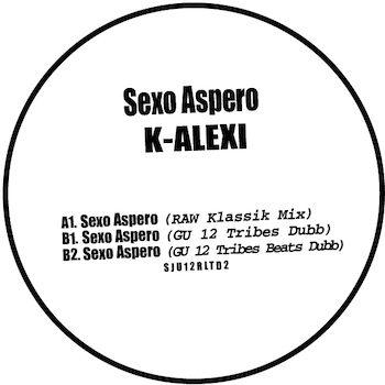 "K-Alexi: Sexo Aspero [12""]"