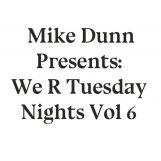 """variés; Mike Dunn: We R Tuesday Nights Vol. 6 [12""""]"""