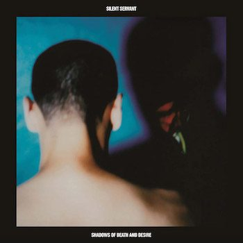 Silent Servant: Shadows of Death and Desire [CD]