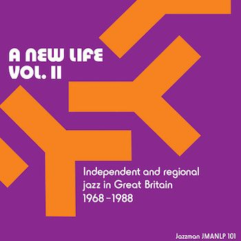variés: A New Life, Vol. II: Independent and Regional Jazz in Great Britain [CD]