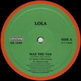 """Lola: Wax The Van [12""""]"""