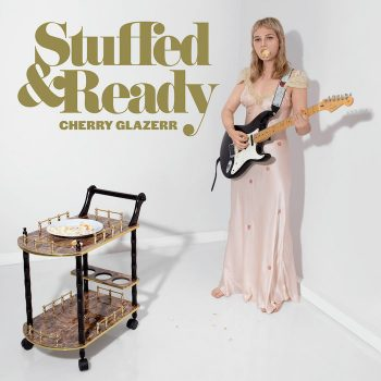 Cherry Glazerr: Stuffed & Ready [CD]