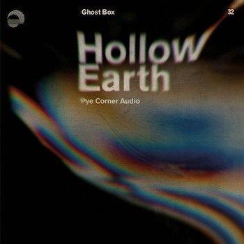 Pye Corner Audio: Hollow Earth [CD]